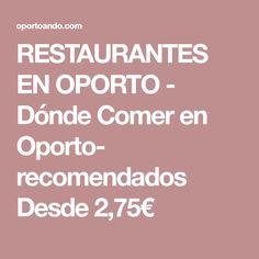 RESTAURANTES EN OPORTO - Dónde Comer en Oporto- recomendados Desde 2,75€