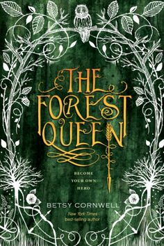 The Forest Queen, by Betsy Cornwell