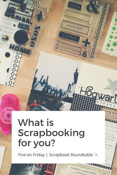 Five on Friday 1 What is Scrapbooking for you