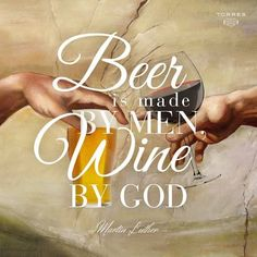 La cerveza se hace por los hombres. El vino por Dios (DiVino)