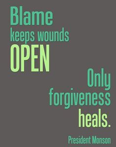 Thomas S. Monson #forgive and #heal