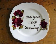 See you next Tuesday hand painted vintage plate by trixiedelicious