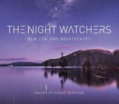 While we were sleeping - New Zealand as you've never seen it before - NZ Herald