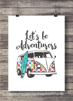 Let's be Adventurers - Watercolor camper van travel surf surfer traveler wander…