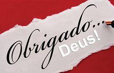 OBRIGADO DEUS
