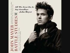 ▶ John Mayer - All We Ever Do Is Say Goodbye (Full Version) [Battle Studies] - YouTube