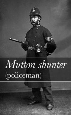 """As in: """"Leg it, chaps, the mutton shunters are coming!"""""""