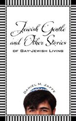 As the canon of gay-Jewish literature grows – encompassing novels, plays, poetry, memoirs, and nonfiction – Daniel M. Jaffe adds this collection of short stories to the list.