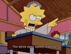 You recognize your privilege, and it infuriates you when others don't. | 29 Signs You're The Lisa Simpson Of Your Family