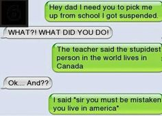 Hey Dad I'm suspended from school Chat, College, Dad, Funny, funny text message, Message, School, Son, text replies