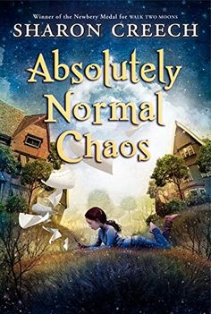 Absolutely Normal Chaos (Walk Two Moons) by Sharon Creech