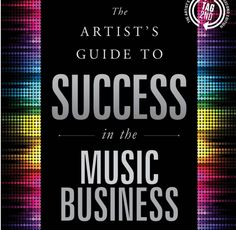 Libros industria musical: The Artist's Guide to Success in the Music Business