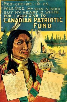 "Minorities Contributing to War Effort: This poster was showing that even a minority like the first nations was still giving to the war effort.  It was helped to guilt more ""white"" people into giving more money.  The first nations and other minorities did fight for Canada but I chose this poster to show that even if we were fighting as one we were using them as if they were another."