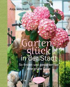 Gartenglück in der Stadt: So finden und gestalten Sie Ihre grüne Oase, http://www.amazon.de/dp/3572081300/ref=cm_sw_r_pi_awdl_hyr7tb0CHWJ9J