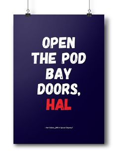 """Movie quotes series: """"Open the pod bay doors Hal"""" - Keir Duella, 2001: A Space Odyssey"""