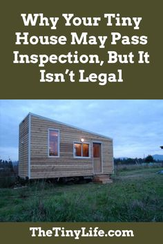 Laws about tiny houses are tricky. Arm yourself with the facts.