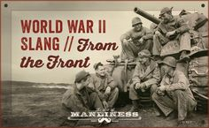 Blow It Out Your Barracks Bag! WWII Slang From the Front   The Art of Manliness http://www.artofmanliness.com/2015/07/31/wwii-slang/?utm_content=bufferbac61&utm_medium=social&utm_source=pinterest.com&utm_campaign=buffer #wwii