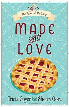Made with Love by Tricia Goyer and Sherry Gore. 1st book in The Pinecraft Pie Shop series!! #Amish #fiction Great idea for a Christmas present!