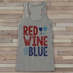 Red Wine & Blue Tank Top - Women's 4th of July Tank - Grey Flowy Tank - Funny Fourth of July Shirt - American Pride Top - 4th of July