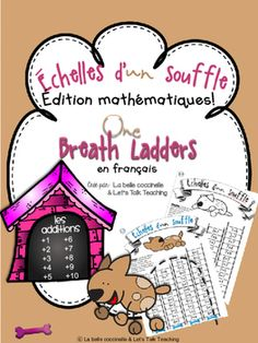 chelles d'un souffle - Addition 1-10 (One Breath Ladders in French)A fun and engaging French math activity!  This French activity develops basic math fact fluency while challenging students at their own level.  The students take one large breath and try to answer all of the math questions in a ladder, in one breath.