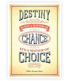 Destiny Is No Matter of Chance.. Motivational and Inspirational Quotes Poster in A3