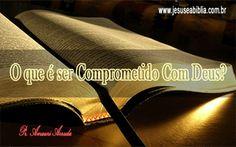 Saiba o que é seu compromissado com Deus.