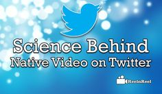 Science behind Native Video on Twitter Seo News, Twitter Video, Behind, Marketing And Advertising, Platforms, Nativity, Success, Social Media, Science