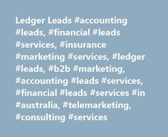 Ledger Leads #accounting #leads, #financial #leads #services, #insurance #marketing #services, #ledger #leads, #b2b #marketing, #accounting #leads #services, #financial #leads #services #in #australia, #telemarketing, #consulting #services http://earnings.nef2.com/ledger-leads-accounting-leads-financial-leads-services-insurance-marketing-services-ledger-leads-b2b-marketing-accounting-leads-services-financial-leads-services-in-australia/  # WHAT WE DO Generating Top-Quality Sales Leads…