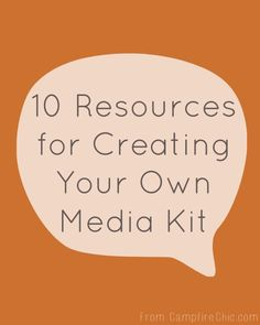 10 Resources for Creating Your Own Media Kit