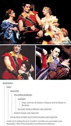 Hugh Jackman as Gaston. I can't even right now. I may want a time machine to go back and see this glorious moment.