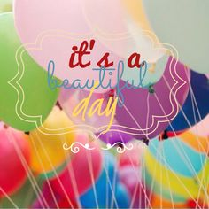 Everyday is beautiful! Don't miss any single day without feeling Grateful