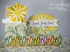 Stamps - Our Daily Bread Designs Birthday Doily, Life is Better, ODBD Soulful Stitches Paper Collection, ODBD Custom Doily Dies, ODBD Custom Flip Flop Border Die