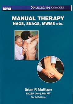 Manual Therapy: Nags, Snags, MWMs, etc - 6th Edition (853...