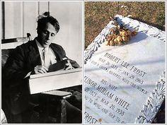 Robert Frost  (b. Mar. 26, 1874 d. Jan. 29, 1963)  Claim to fame: Acclaimed writer and poet    Buried: Old Bennington Cemetery, Bennington, Vt