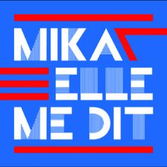 Mika - Elle Me Dit(She Told Me)  back into loving my French music again...