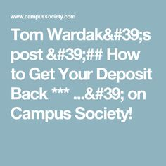 Tom Wardak's post '## How to Get Your Deposit Back  *** ...' on Campus Society!