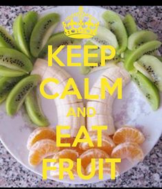 KEEP CALM AND EAT FRUIT- by pinner JMK