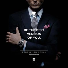 A #repost as a reminder for all of us: Be the best version of you! . . . #gentlemenspeak #gentlemen #quotes #blogger #entrepreneurquotes #lifequotes #bestversionofyou