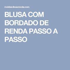 BLUSA COM BORDADO DE RENDA PASSO A PASSO
