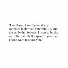 "19.4k Likes, 563 Comments - Love Quotes (@love.quotes) on Instagram: """"I don't want to share you."" @lovephrases"""