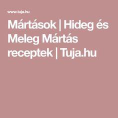 Mártások | Hideg és Meleg Mártás receptek | Tuja.hu