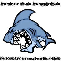 Craig Hardsound - Meaner Than Megalodon 2015 by HardSoundRadio on SoundCloud