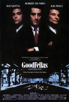 Goodfellas : Among the best gangster movies ever made. This movie catapulted Ray Liotta to fame.