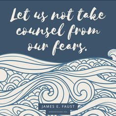 Don't Take Counsel from Fear