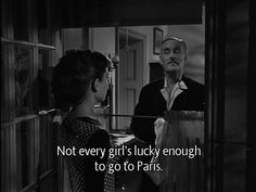 Very true :'( I love Paris, black & white movies & Audrey Hepburn Sabrina one of my favorites Movie Stars, Movie Tv, Movie Scene, Paris Quotes, Quotes About Paris, Sabrina 1954, Audrey Hepburn Movies, Movie Lines, Film Quotes