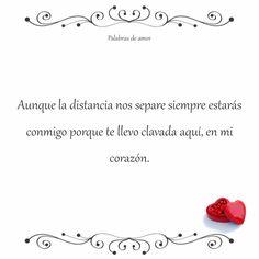Aunque la distancia nos separe siempre estarás conmigo porque te llevo clavada aquí, en mi corazón. #nosotros dos #separados #amo
