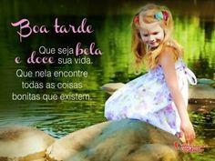 Que seja bela e doce sua vida. Que nela encontre todas as coisas bonitas que existem.