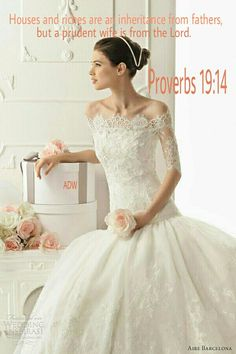 Proverbs 19:14A house and wealth are inherited from fathers, But a discreet wife is from Jehovah