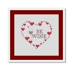 Funny Valentines Cross Stitch Pattern Be Wine Cross Stitch | Etsy Cross Stitch Quotes, Cross Stitch Love, Funny Valentine, Valentine Day Gifts, Valentines, Funny Cross Stitch Patterns, Love Quotes, Symbols, Wine
