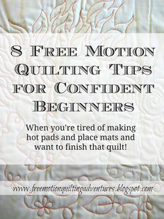 8 Free Motion Quilting Tips for Confident Beginners | Amy's Free Motion Quilting Adventures | Bloglovin'